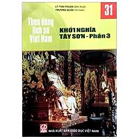 Theo Dòng Lịch Sử Việt Nam - Tập 31: Khởi Nghĩa Tây Sơn - Phần 3