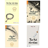 Bộ 4 cuốn sách buông bỏ phiền não: Tha Thứ Cho Nhau - Cho Đời Bớt Muộn Phiền - Nhân Gian Hữu Tình - An Lạc Từ Tâm