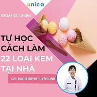 Khóa học PHONG CÁCH SỐNG- Tự học cách làm 22 loại kem tại nhà UNICA.VN