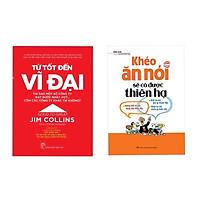 Combo 2 cuốn : Khéo Ăn Nói Sẽ Có Được Thiên Hạ + Từ Tốt Đến Vĩ Đại