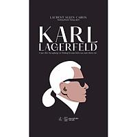 Karl Lagerfeld - Cuộc Đời, Sự Nghiệp Và Những Bí Mật Kiến Tạo Một Thiên Tài