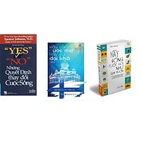 Combo 3 cuốn sách: Yes Or No - Những Quyết Định Thay Đổi Cuộc Sống+ Hãy Cứ Ước Mơ Hãy Cứ Dại Khờ + Hãy Sống Cuộc Đời Như Bạn Muốn