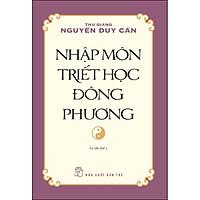 Nhập Môn Triết Học Đông Phương (Ts Thu Giang) (Tái Bản)
