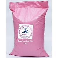 Orsafarm gạo tấm Thơm 5kg 10kg dùng cơm tấm sườn bì hoặc cháo sườn cho bé