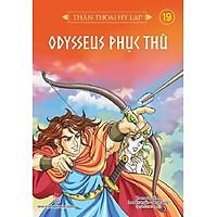 Sách -Thần thoại Hy Lạp - Tập 19: Odysseus phục thù