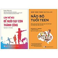 Combo (Bộ 2 Cuốn): Làm Thế Nào Để Nuôi Dạy Con Thành Công + Bộ Não Tuổi Teen