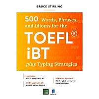 Sách - 500 Words, Phrases, Idioms for the TOEFL iBTplus Typing Strategies (Xả Kho)