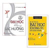 Bộ Sách Đại Học Không Lạc Hướng + Những Bài Học Không Có Nơi Giảng Đường (Bộ 2 Cuốn)