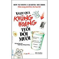 Cẩm Nang Sinh Tồn Cho Bạn Trẻ - Vượt Qua Khủng Hoảng Tuổi Đôi Mươi