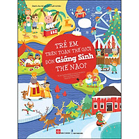 Trẻ Em Trên Toàn Thế Giới Đón Giáng Sinh Thế Nào?