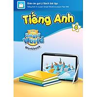 [E-BOOK] Tiếng Anh 6 i-Learn Smart World Giáo án gợi ý Sách bài tập
