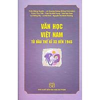 Văn Học Việt Nam Từ Đầu Thế Kỉ XX Đến 1945