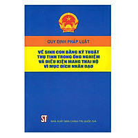 Quy Định Pháp Luật Về Sinh Con Bằng Kỹ Thuật Thụ Tinh Trong Ống Nghiệm Và Điều Kiện Mang Thai Hộ Vì Mục Đích Nhân Đạo