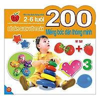200 Miếng Bóc Dán Thông Minh - Bé Làm Quen Với Toán (2-6 Tuổi) - Tái Bản