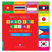 Bách Khoa Toàn Thư Cho Bé - Cờ Các Nước Châu Á (Đông Nam Á-Đông Á) - Tái Bản