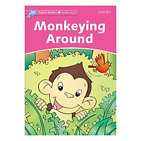 Oxford Dolphin Readers Starter: Monkeying Around
