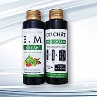 Chế phẩm E.M Sơ Cấp & Cơ Chất kích hoạt (100ml/lọ)
