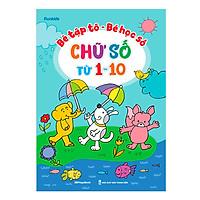 Bé Tập Tô - Bé Học Số - Chữ Số Từ 1-10