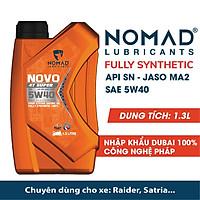 NHỚT DÀNH CHO RAIDER- SATRIA  - NHỚT TỔNG HỢP TOÀN PHẦN 100% NOMAD 1.3L - API SN - JASO MA2 - SAE 10W40