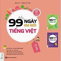 99 Ngày Em Giỏi Tiếng Việt Lớp 3 (Tặng Truyện Cổ Tích Song Ngữ Anh - Việt Cho Bé)