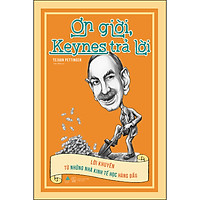Ơn Giời, Keynes Trả Lời