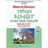 Tiếng Nhật Sơ Cấp 1 - 25 Bài Luyện Nghe (Tái bản)