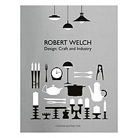 Robert Welch - Design: Craft And Industry