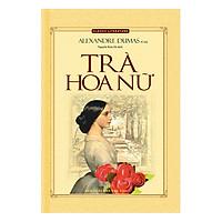 Trà Hoa Nữ  (Bìa Cứng - Tái Bản)