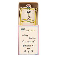 Thiệp Sinh Nhật Hộp Diêm A Bird Told Me Bear Cupcake