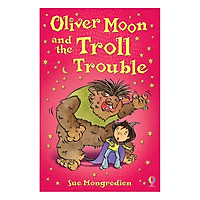 Usborne Young Fiction: Oliver Moons And The Troll Trouble