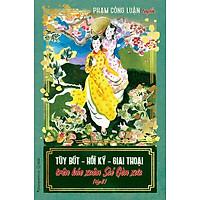 Sách Tùy Bút - Hồi Ký - Giai Thoại Trên Báo Xuân Sài Gòn Xưa (Tập 2)