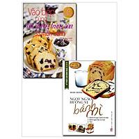 Combo Kỹ Thuật Làm Bánh Ngọt - Ngọt Ngào Hương Vị Bánh Mì + Vào Bếp Cùng Bột, Đường, Trứng, Sữa (Bộ 2 Cuốn)