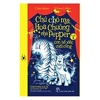 Chú Chó Ma Hoa Chuông Nhà Pepper 02 - Con Hổ Xiếc Cuối Cùng