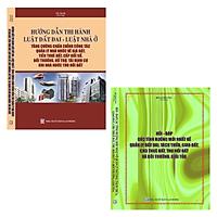 Combo 2 Cuốn Sách Hướng Dẫn Thi Hành Luật Đất Đai, Luật Nhà Ở + Hỏi Đáp Các Tình Huống Mới Nhất Về Quản Lý Đất Đai, Tách Thửa, Giao Đất, Cho Thuê Đất, Thu Hồi Đất Và Bồi Thường, Giải Tỏa