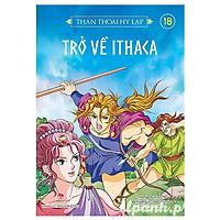 Thần Thoại Hy Lạp - Tập 18: Trở Về Ithaca (Tái Bản 2018)