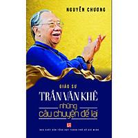 Giáo sư Trần Văn Khê - Những câu chuyện để lại