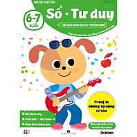 Số - Tư duy (6~7 tuổi) - Giáo dục Nhật Bản - Bộ sách dành cho lứa tuổi nhi đồng - Giúp trẻ phát triển cân bằng tri thức và tư duy