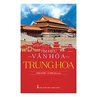 Tìm Hiểu Văn Hóa Trung Hoa