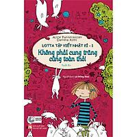Lotta Tập Viết Nhật Kí: Không Phải Cung Trăng Cũng Toàn Thỏ!  Tập 1 (Tủ Sách Thiếu Nhi 8+)