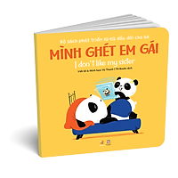 Picture Books Song Ngữ - Mình ghét em gái – I don't like my sister - Bộ Sách Phát Triển IQ-EQ Đầu Đời Cho Bé ( 0-4 tuổi )