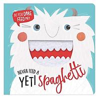 Never Feed a Yeti Spaghetti - Đừng Bao Giờ Cho Quái Vật Mì Ý Ăn