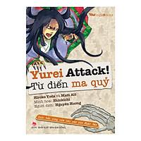 Yurei Attack! : Từ Điển Ma Quỷ - Cuộc Tấn Công Của Các Oan Hồn Nhật Bản