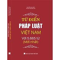 """TỪ ĐIỂN PHÁP LUẬT VIỆT NAM VỚI 5.665 TỪ (mới nhất)"""""""