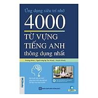 Ứng Dụng Siêu Trí Nhớ 4000 Từ Vựng Tiếng Anh Thông Dụng Nhất (Tặng kèm Bookmark PL)