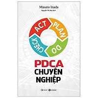 Sách Kinh Tế Hấp Dẫn: PDCA Chuyên Nghiệp (Sách Quản Lý, Quản Trị Dự Án Đáng Đọc)