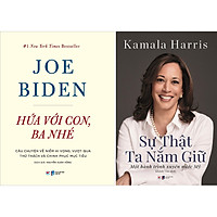 Combo 2 Cuốn: JOE BIDEN- Hứa Với Con, Ba Nhé + Sự Thật Ta Nắm Giữ - Một Hành Trình Xuyên Nước Mỹ