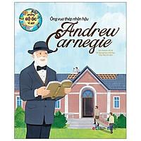 Sách - Những Bộ Óc Vĩ Đại Ông Vua Thép Nhân Hậu Andrew Carnegie