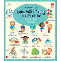 Cuốn Sách Từ Vựng Đầu Tiên Của Tôi - My First Word Book - Trường Học - School