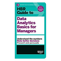 Harvard Business Review Guide To Data Analytics For Basic Managers