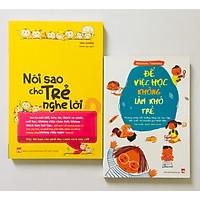 Combo 2 cuốn: Nói sao cho trẻ nghe lời + Để việc học không làm khó trẻ